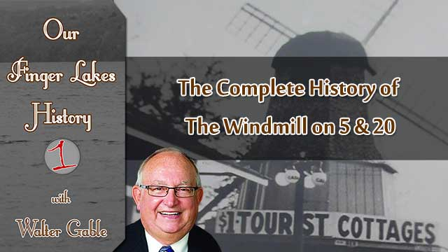 OUR FINGER LAKES HISTORY: The Windmill on 5 & 20 in Seneca Falls (podcast)