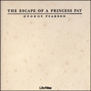Escape of a Princess Pat(2370) by  George Pearson audiobook cover art image on Bookamo