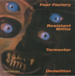 Los Angeles Death Coalition by Fear Factory  /   Demolition  /   F.C.D.N. Tormentor  /   Resistant Militia